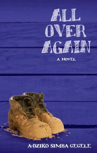 All Over Again by A-dZiko Simba Gegele, 1st place winner of the 2014 Burt Award for Caribbean Literature